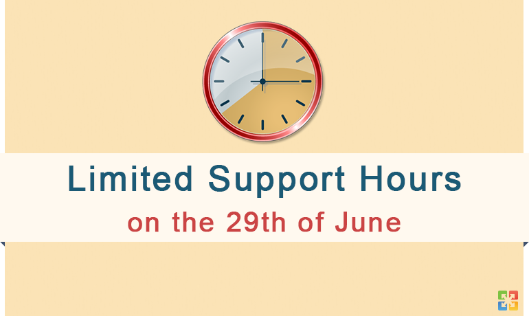 Limited Support Hours on the 29th of June