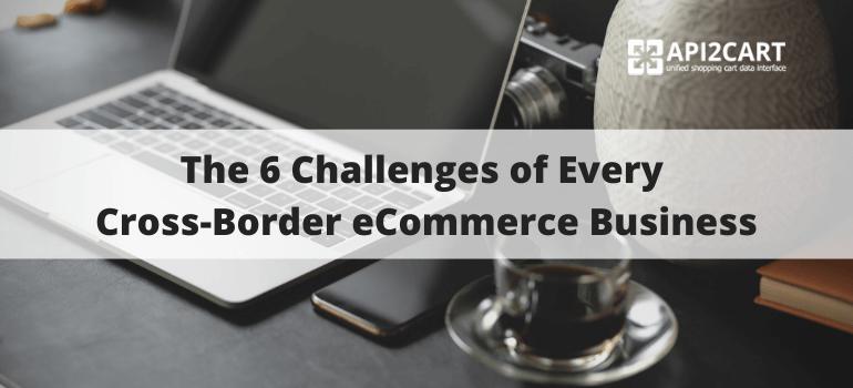 cross-border ecommerce challenges