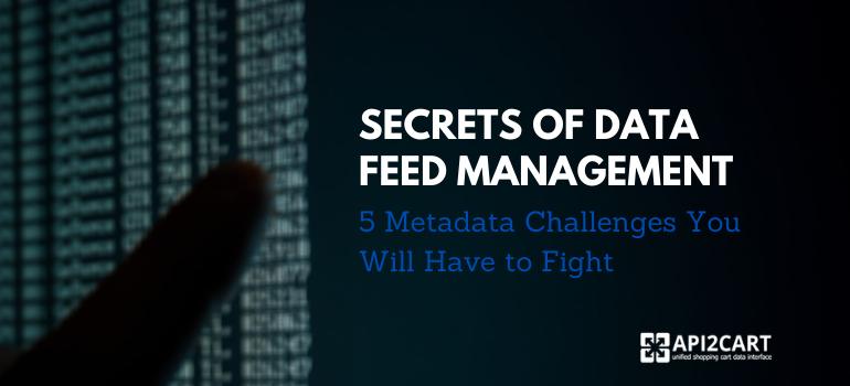 data feed management challenges