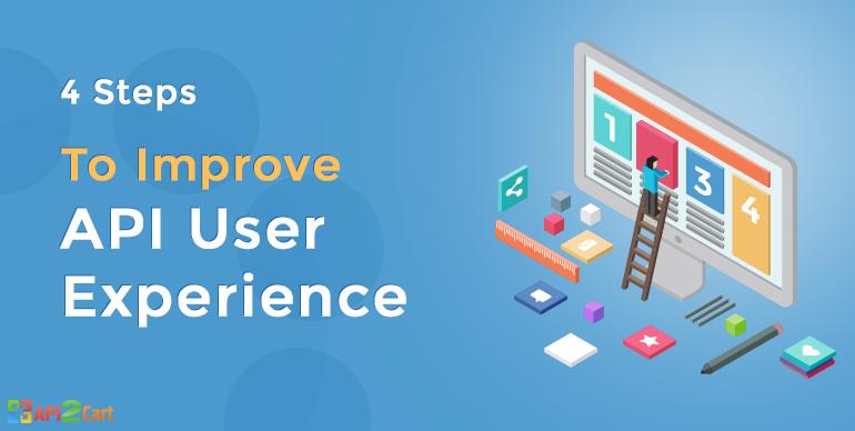 4 steps to improve API User Experiance