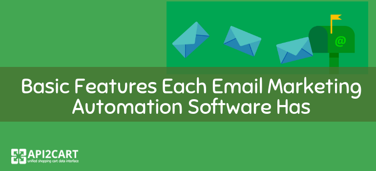 Basic Features Each Email Marketing Automation Software Has