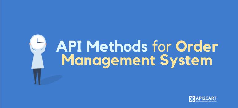 API methods for order management