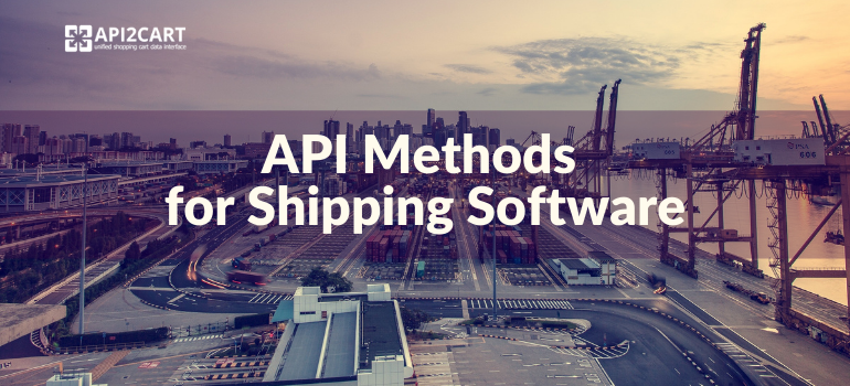 api methods for shipping software