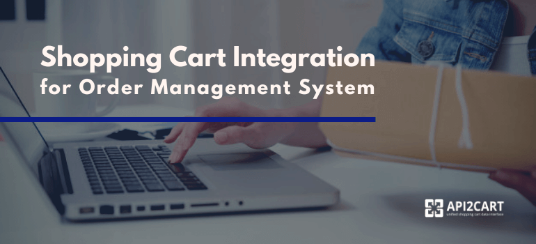 Shopping Cart Integration for Order Management System