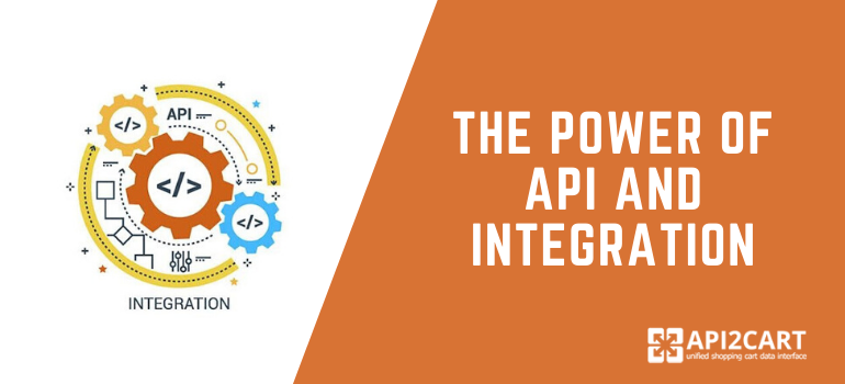 The Power of API and Integration