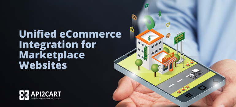 Unified eCommerce Integration for Marketplace