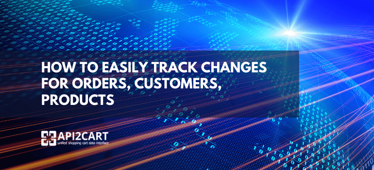 track changes for orders customers products